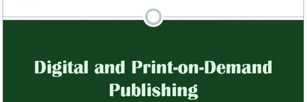 Digital and Print-on-Demand Publishing