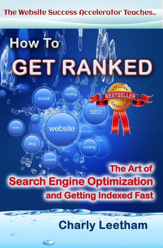 Get Ranked – The Art of Search Engine Optimisation and Getting Indexed Fast