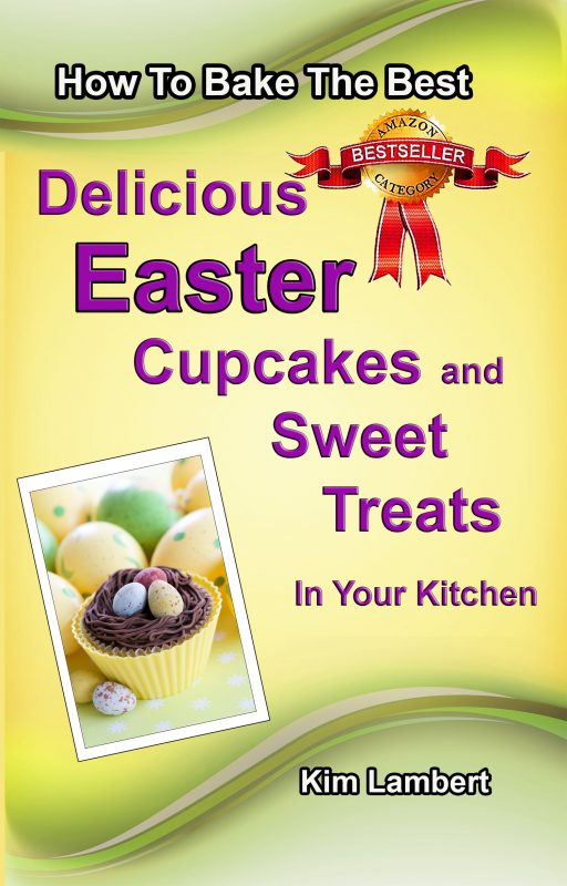 How to Bake the Best Delicious Easter Cupcakes and Sweet Treats – in Your Kitchen