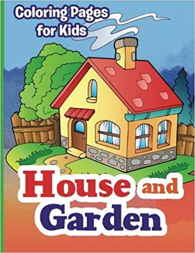 House and Garden Coloring Pages for Kids 1st Edition