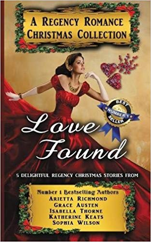 Love Found: A Regency Romance Christmas Collection: 5 Delightful Regency Christmas Stories (Regency Romance Collections)