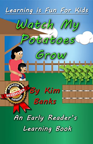 Watch My Potatoes Grow: An Early Reader's Learning Book (Learning is Fun for Kids 1)