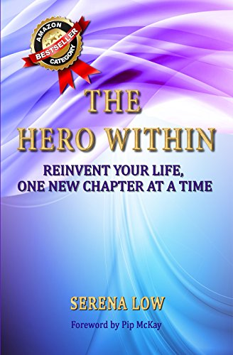 The Hero Within: Reinvent Your Life, One New Chapter at a Time
