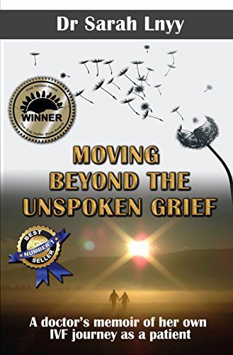 Moving Beyond the Unspoken Grief: A doctor's memoir of her own IVF journey as a patient