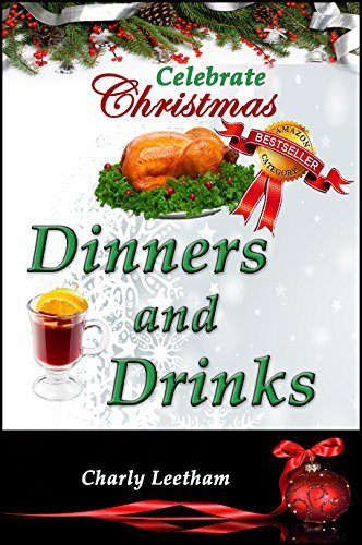 Celebrate Christmas – Dinners and Drinks