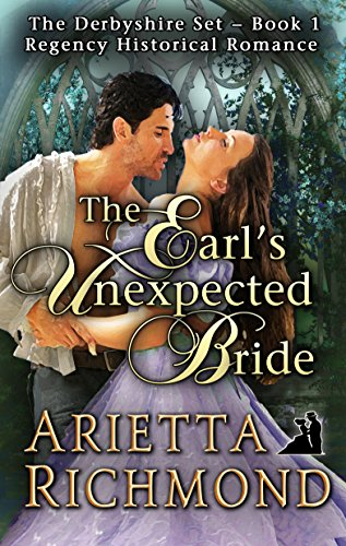 The Earl's Unexpected Bride: Regency Historical Romance (Second Edition – Revised and Expanded) (The Derbyshire Set Book 1)