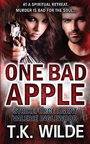 One Bad Apple (StrikeForce Agent Valerie Inglewood Book 2)